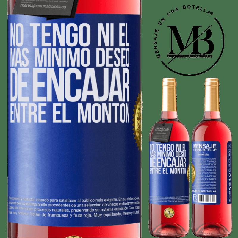 24,95 € Envoi gratuit   Vin rosé Édition ROSÉ Je n'ai pas la moindre envie de rentrer dans le tas Étiquette Bleue. Étiquette personnalisable Vin jeune Récolte 2020 Tempranillo