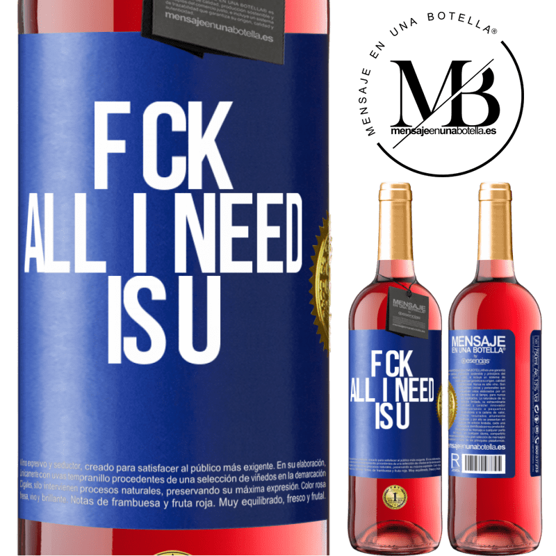 24,95 € Free Shipping   Rosé Wine ROSÉ Edition F CK. All I need is U Blue Label. Customizable label Young wine Harvest 2020 Tempranillo