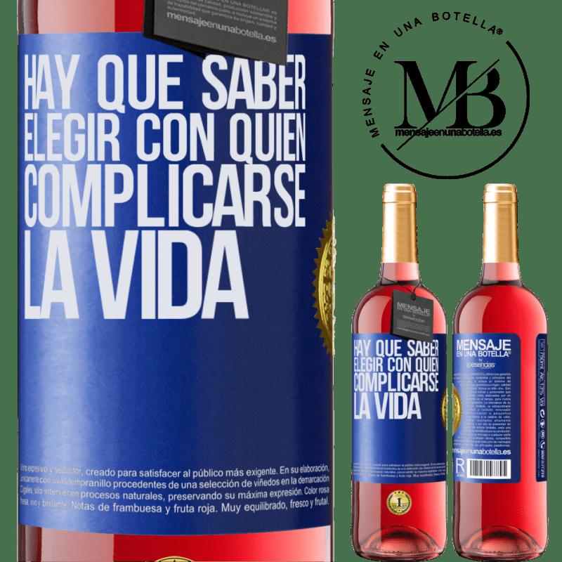 24,95 € Envoi gratuit   Vin rosé Édition ROSÉ Vous devez savoir choisir qui complique votre vie Étiquette Bleue. Étiquette personnalisable Vin jeune Récolte 2020 Tempranillo