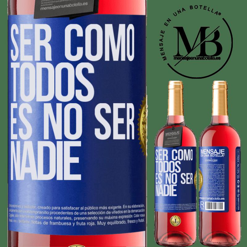 24,95 € Envoi gratuit | Vin rosé Édition ROSÉ Être comme tout le monde, c'est être personne Étiquette Bleue. Étiquette personnalisable Vin jeune Récolte 2020 Tempranillo