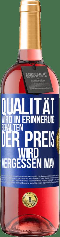 24,95 € Kostenloser Versand | Roséwein ROSÉ Ausgabe Qualität wird in Erinnerung behalten, Preis wird vergessen Blaue Markierung. Anpassbares Etikett Junger Wein Ernte 2020 Tempranillo