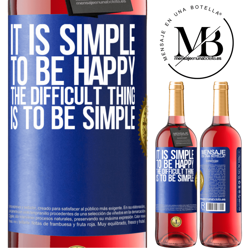 24,95 € Free Shipping | Rosé Wine ROSÉ Edition It is simple to be happy, the difficult thing is to be simple Blue Label. Customizable label Young wine Harvest 2020 Tempranillo