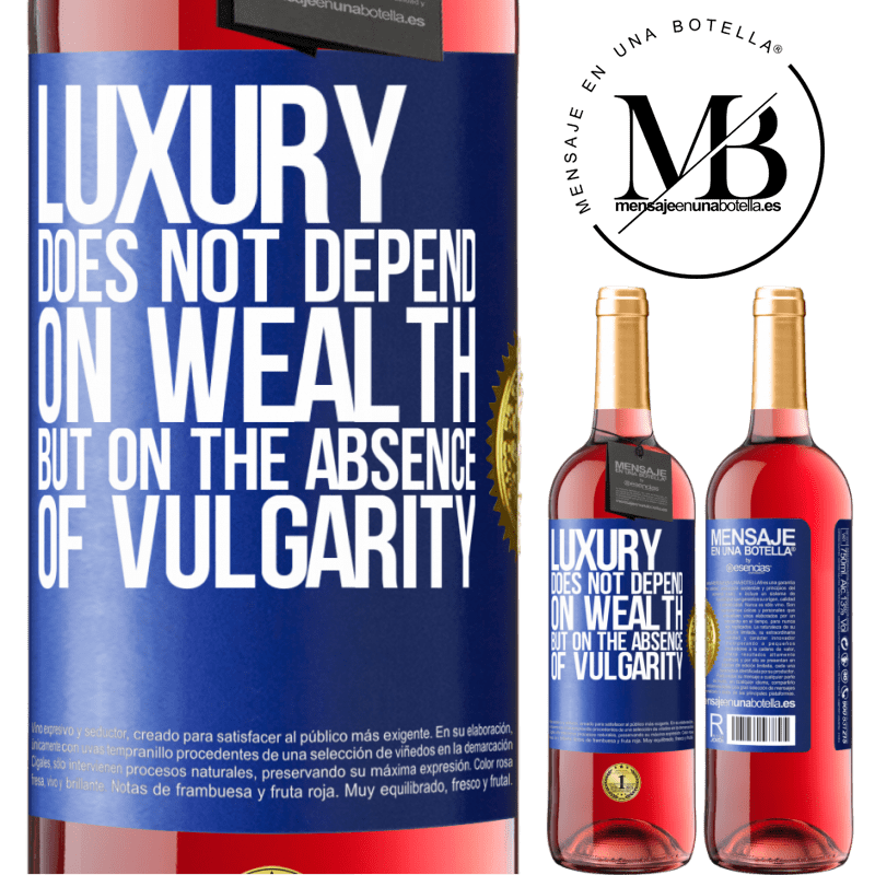 24,95 € Free Shipping | Rosé Wine ROSÉ Edition Luxury does not depend on wealth, but on the absence of vulgarity Blue Label. Customizable label Young wine Harvest 2020 Tempranillo