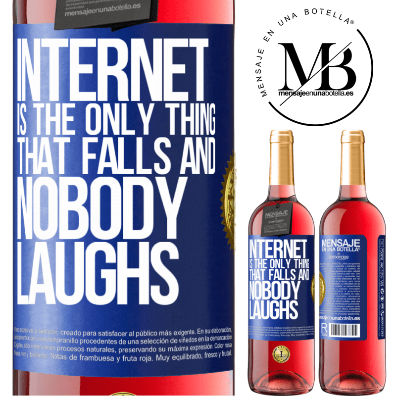 24,95 € Free Shipping | Rosé Wine ROSÉ Edition Internet is the only thing that falls and nobody laughs Blue Label. Customizable label Young wine Harvest 2020 Tempranillo