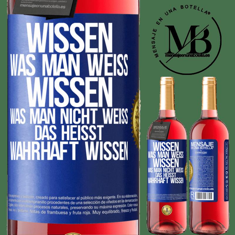 24,95 € Kostenloser Versand   Roséwein ROSÉ Ausgabe Wisse, dass das, was bekannt ist, bekannt ist und was nicht bekannt ist Hier ist das wahre Wissen Blaue Markierung. Anpassbares Etikett Junger Wein Ernte 2020 Tempranillo