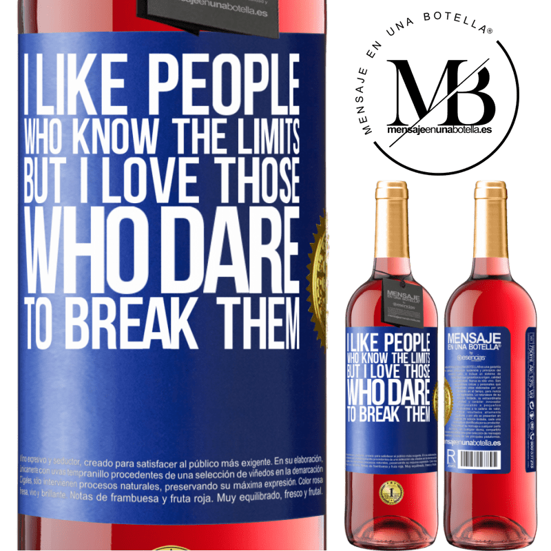 24,95 € Free Shipping   Rosé Wine ROSÉ Edition I like people who know the limits, but I love those who dare to break them Blue Label. Customizable label Young wine Harvest 2020 Tempranillo