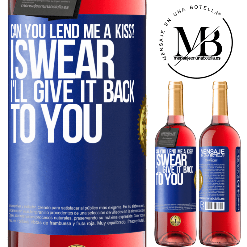 24,95 € Free Shipping   Rosé Wine ROSÉ Edition can you lend me a kiss? I swear I'll give it back to you Blue Label. Customizable label Young wine Harvest 2020 Tempranillo