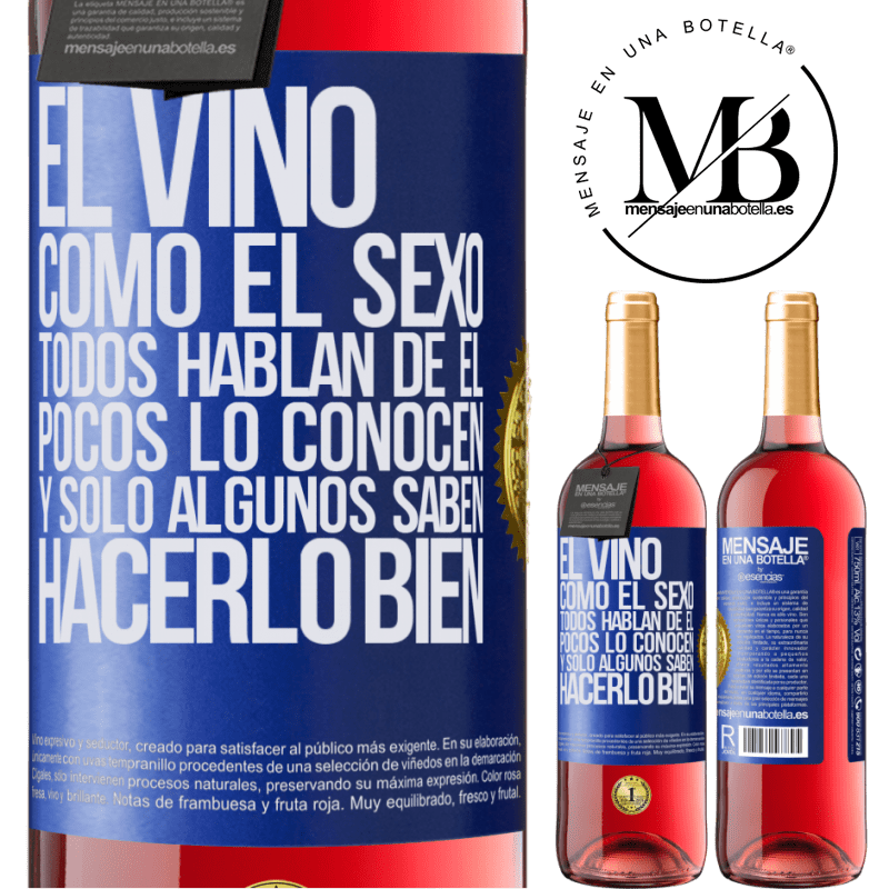 24,95 € Envoi gratuit | Vin rosé Édition ROSÉ Le vin, comme le sexe, tout le monde parle de lui, peu le connaissent et seuls certains savent bien le faire Étiquette Bleue. Étiquette personnalisable Vin jeune Récolte 2020 Tempranillo
