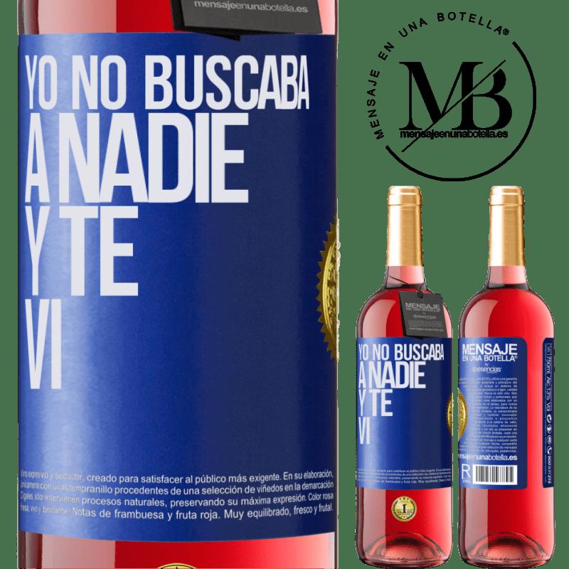 24,95 € Envoi gratuit | Vin rosé Édition ROSÉ Je ne cherchais personne et je t'ai vu Étiquette Bleue. Étiquette personnalisable Vin jeune Récolte 2020 Tempranillo