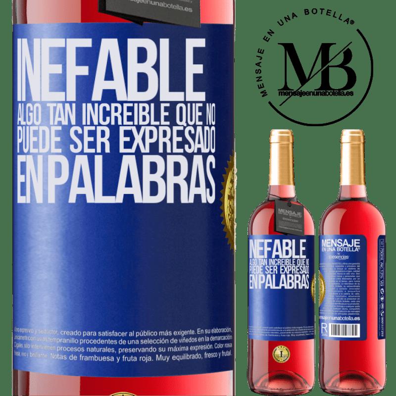 24,95 € Envoi gratuit | Vin rosé Édition ROSÉ Ineffable Quelque chose de si incroyable qu'on ne peut pas l'exprimer avec des mots Étiquette Bleue. Étiquette personnalisable Vin jeune Récolte 2020 Tempranillo