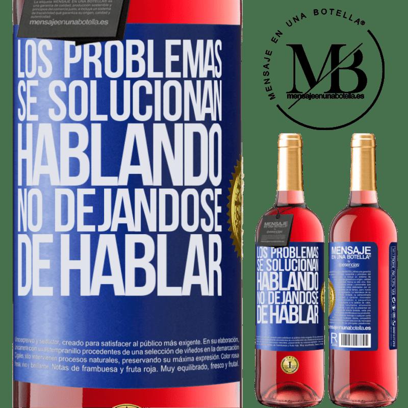 24,95 € Envoi gratuit | Vin rosé Édition ROSÉ Les problèmes sont résolus en parlant, ne cessez pas de parler Étiquette Bleue. Étiquette personnalisable Vin jeune Récolte 2020 Tempranillo