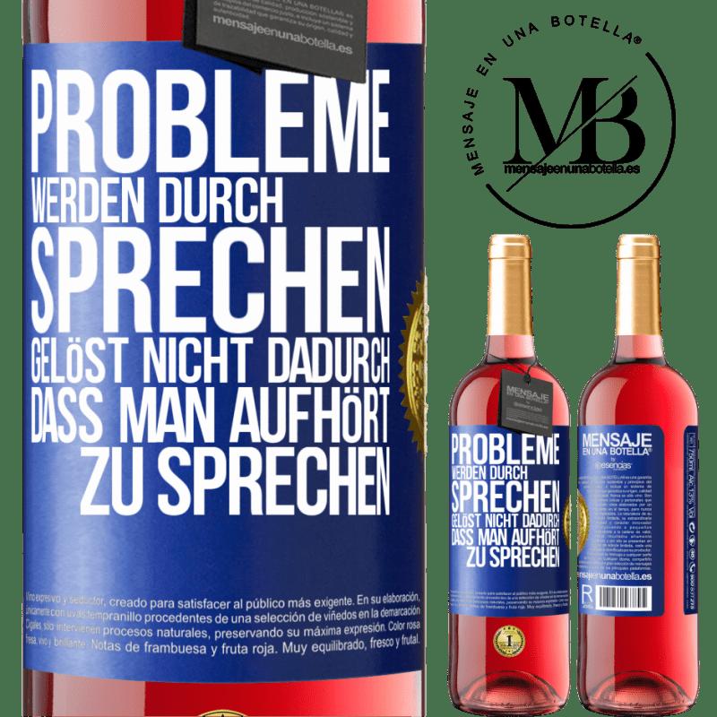 24,95 € Kostenloser Versand | Roséwein ROSÉ Ausgabe Probleme werden durch Sprechen gelöst, nicht durch Aufhören Blaue Markierung. Anpassbares Etikett Junger Wein Ernte 2020 Tempranillo