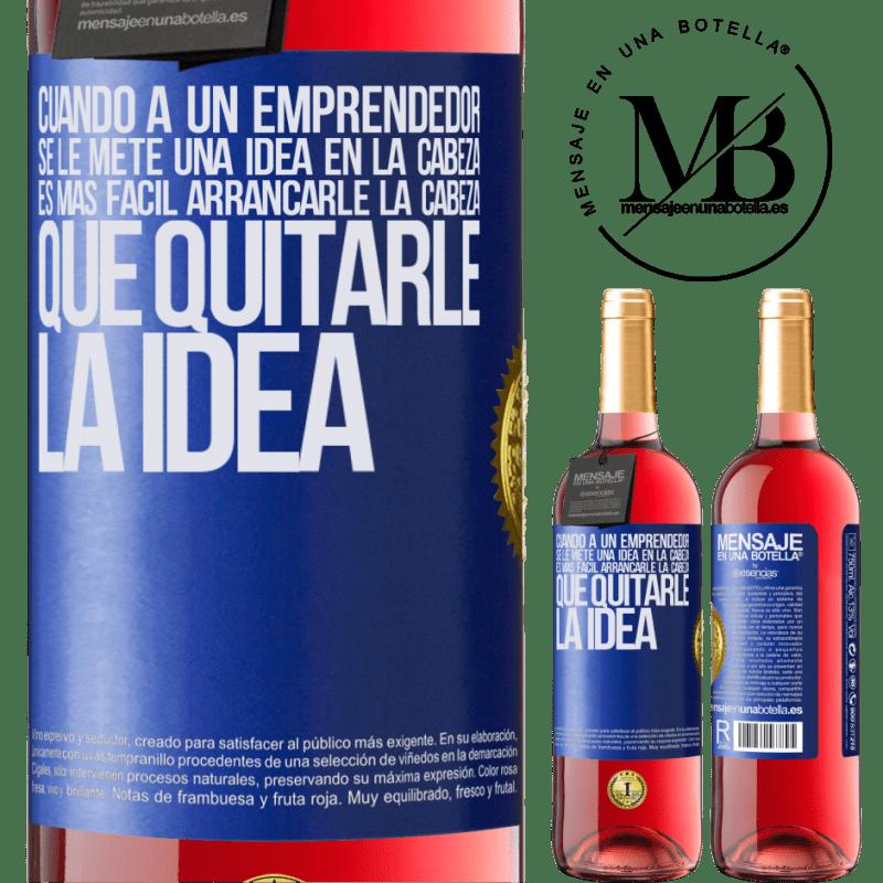 24,95 € Envoi gratuit   Vin rosé Édition ROSÉ Lorsqu'un entrepreneur a une idée en tête, il est plus facile de lui arracher la tête que de lui enlever l'idée Étiquette Bleue. Étiquette personnalisable Vin jeune Récolte 2020 Tempranillo