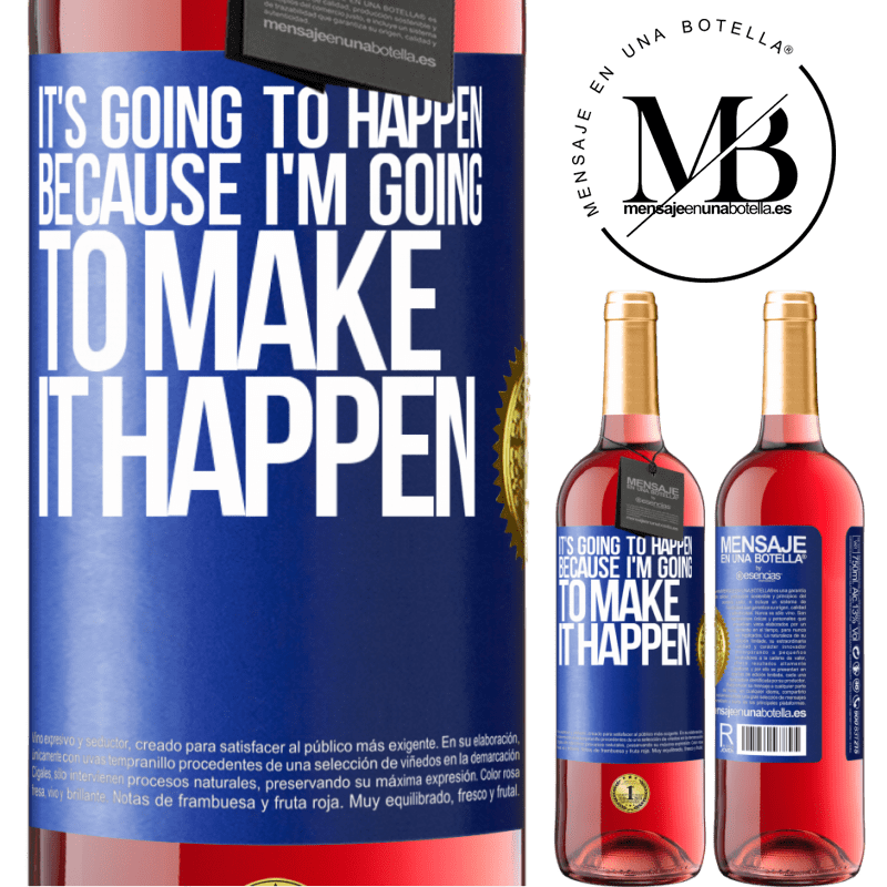 24,95 € Free Shipping | Rosé Wine ROSÉ Edition It's going to happen because I'm going to make it happen Blue Label. Customizable label Young wine Harvest 2020 Tempranillo