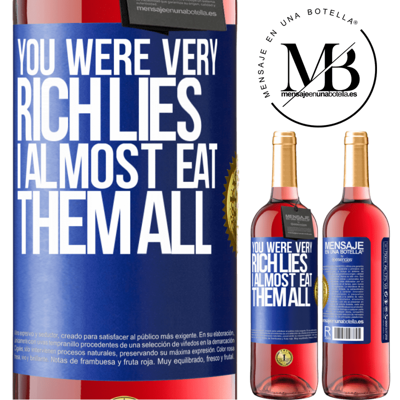 24,95 € Free Shipping | Rosé Wine ROSÉ Edition You were very rich lies. I almost eat them all Blue Label. Customizable label Young wine Harvest 2020 Tempranillo