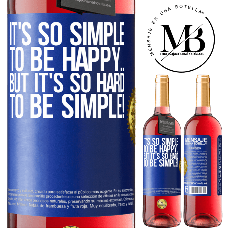 24,95 € Free Shipping | Rosé Wine ROSÉ Edition It's so simple to be happy ... But it's so hard to be simple! Blue Label. Customizable label Young wine Harvest 2020 Tempranillo
