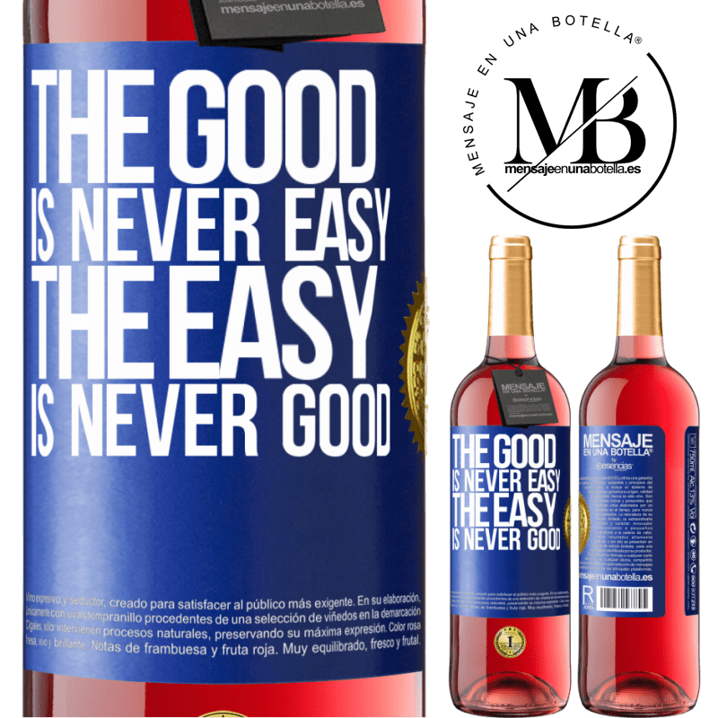 24,95 € Free Shipping | Rosé Wine ROSÉ Edition The good is never easy. The easy is never good Blue Label. Customizable label Young wine Harvest 2020 Tempranillo