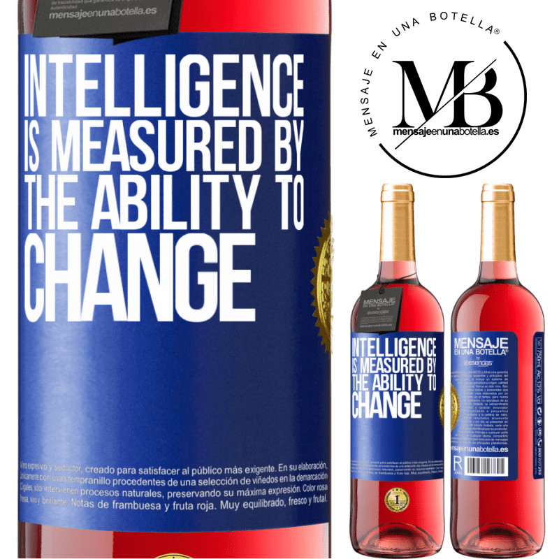 24,95 € Free Shipping | Rosé Wine ROSÉ Edition Intelligence is measured by the ability to change Blue Label. Customizable label Young wine Harvest 2020 Tempranillo