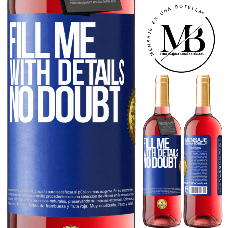 24,95 € Free Shipping | Rosé Wine ROSÉ Edition Fill me with details, no doubt Blue Label. Customizable label Young wine Harvest 2020 Tempranillo
