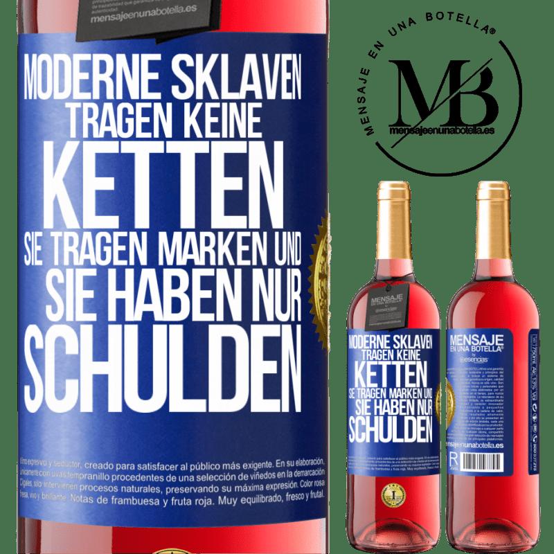 24,95 € Kostenloser Versand   Roséwein ROSÉ Ausgabe Moderne Sklaven tragen keine Gurte. Sie tragen eine Marke und sie schulden alles Blaue Markierung. Anpassbares Etikett Junger Wein Ernte 2020 Tempranillo