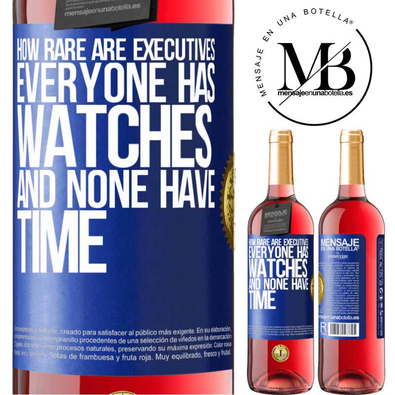 24,95 € Free Shipping   Rosé Wine ROSÉ Edition How rare are executives. Everyone has watches and none have time Blue Label. Customizable label Young wine Harvest 2020 Tempranillo