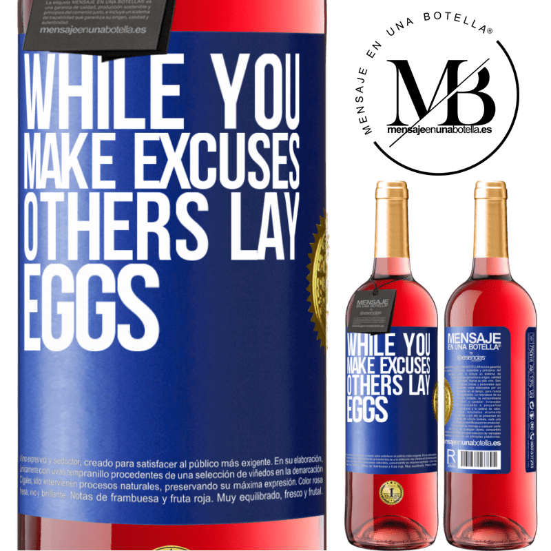 24,95 € Free Shipping | Rosé Wine ROSÉ Edition While you make excuses, others lay eggs Blue Label. Customizable label Young wine Harvest 2020 Tempranillo