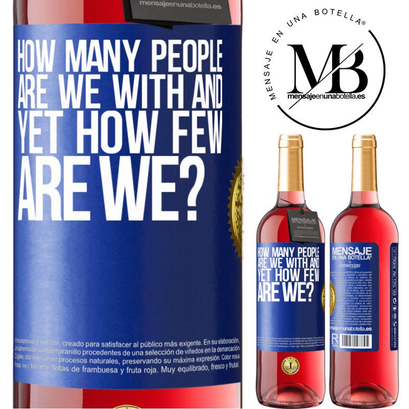 24,95 € Free Shipping   Rosé Wine ROSÉ Edition How many people are we with and yet how few are we? Blue Label. Customizable label Young wine Harvest 2020 Tempranillo