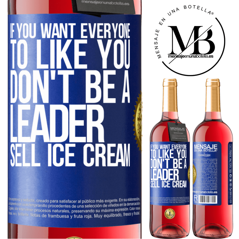 24,95 € Free Shipping   Rosé Wine ROSÉ Edition If you want everyone to like you, don't be a leader. Sell ice cream Blue Label. Customizable label Young wine Harvest 2020 Tempranillo