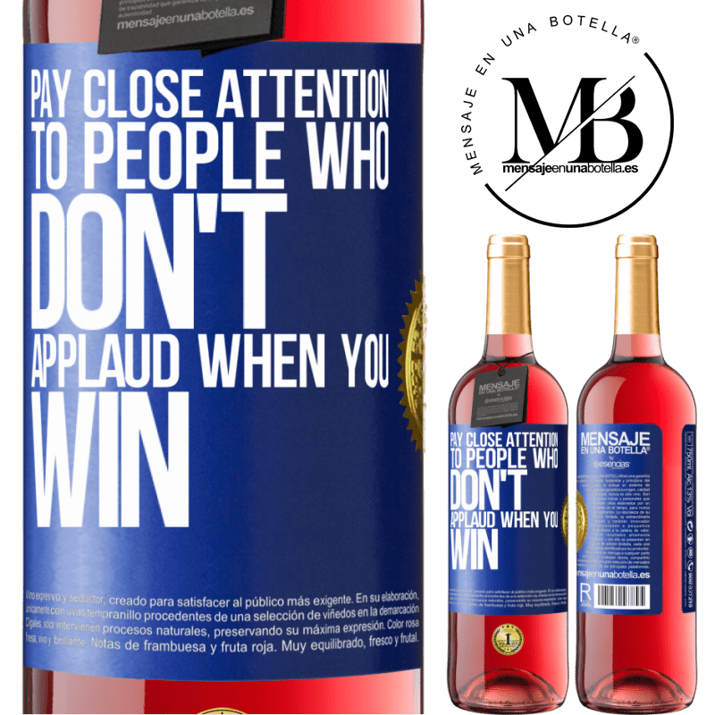 24,95 € Free Shipping | Rosé Wine ROSÉ Edition Pay close attention to people who don't applaud when you win Blue Label. Customizable label Young wine Harvest 2020 Tempranillo