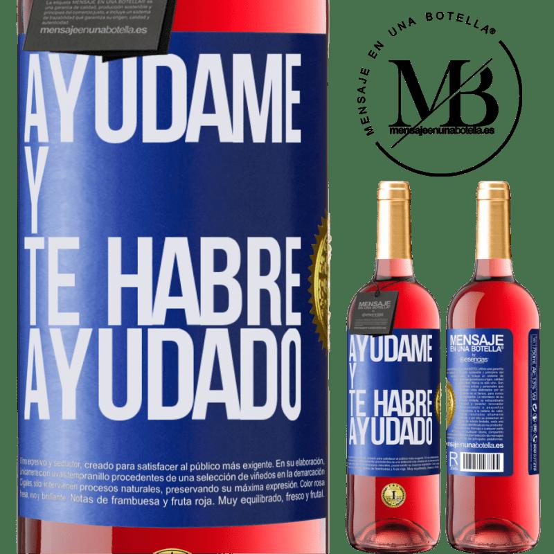 24,95 € Envoi gratuit   Vin rosé Édition ROSÉ Aidez-moi et je vous aurai aidé Étiquette Bleue. Étiquette personnalisable Vin jeune Récolte 2020 Tempranillo