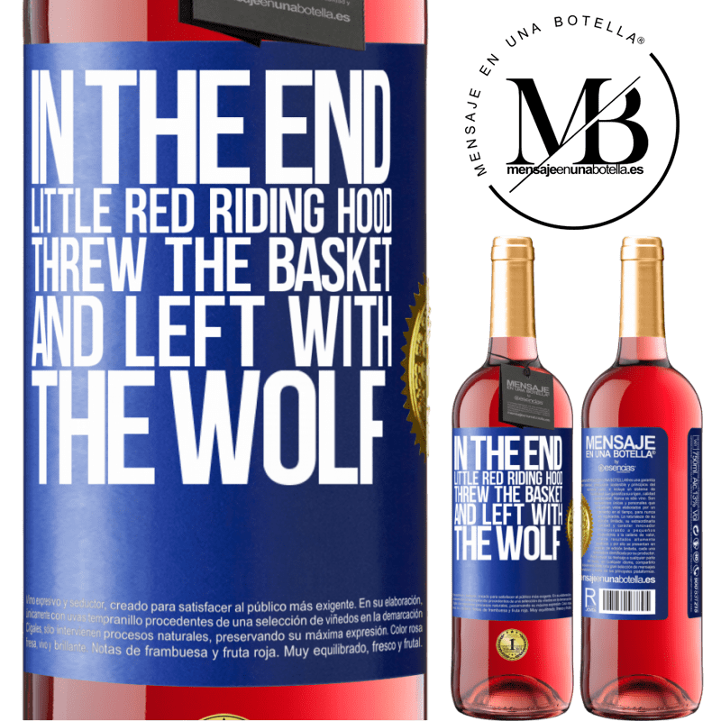 24,95 € Free Shipping   Rosé Wine ROSÉ Edition In the end, Little Red Riding Hood threw the basket and left with the wolf Blue Label. Customizable label Young wine Harvest 2020 Tempranillo