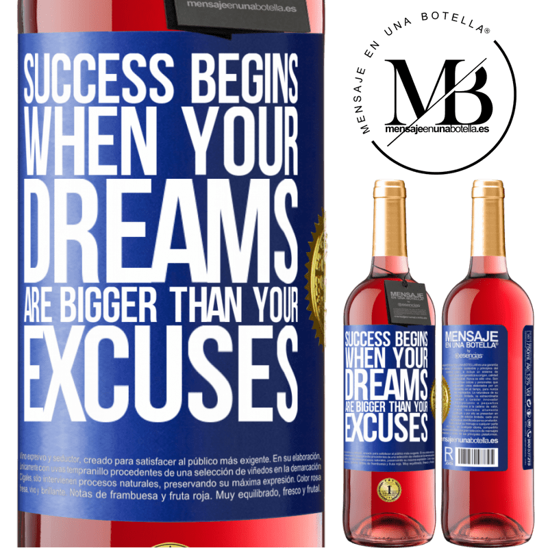24,95 € Free Shipping | Rosé Wine ROSÉ Edition Success begins when your dreams are bigger than your excuses Blue Label. Customizable label Young wine Harvest 2020 Tempranillo