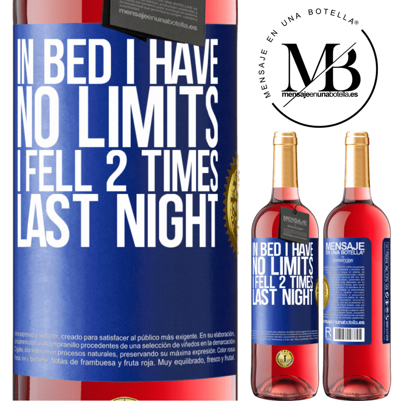 24,95 € Free Shipping   Rosé Wine ROSÉ Edition In bed I have no limits. I fell 2 times last night Blue Label. Customizable label Young wine Harvest 2020 Tempranillo