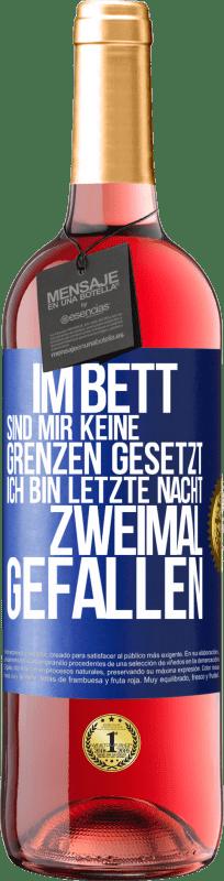 24,95 € Kostenloser Versand | Roséwein ROSÉ Ausgabe Im Bett sind mir keine Grenzen gesetzt. Ich bin letzte Nacht zweimal gestürzt Blaue Markierung. Anpassbares Etikett Junger Wein Ernte 2020 Tempranillo