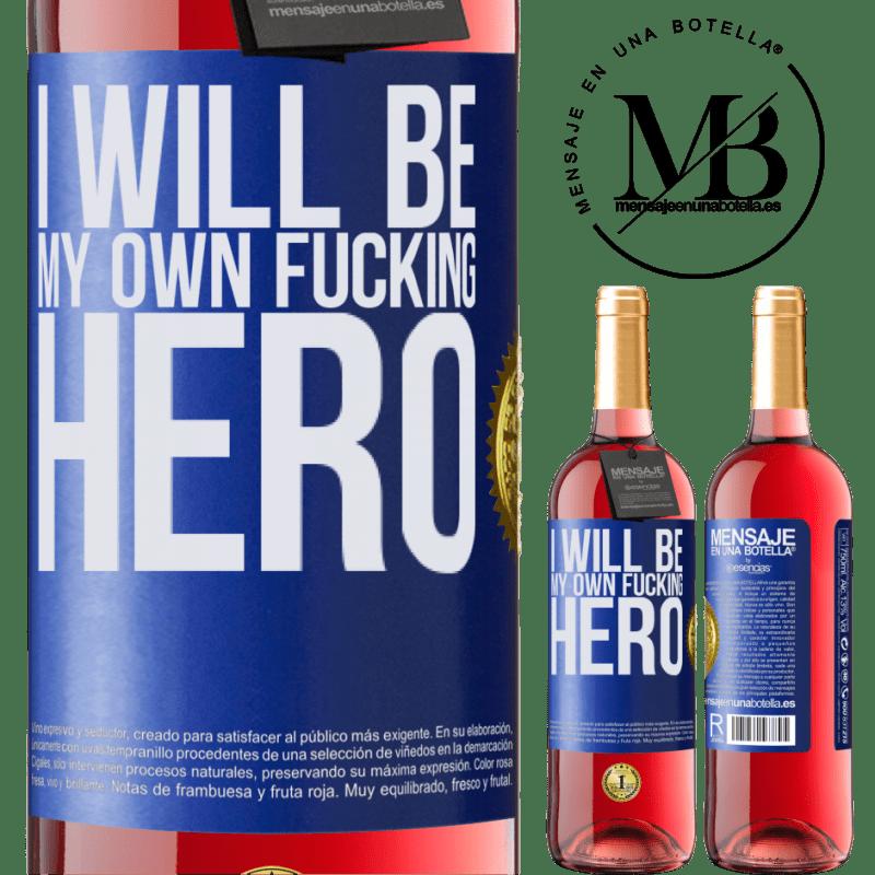 24,95 € Envoi gratuit | Vin rosé Édition ROSÉ I will be my own fucking hero Étiquette Bleue. Étiquette personnalisable Vin jeune Récolte 2020 Tempranillo