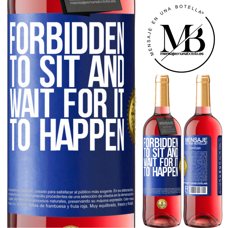 24,95 € Free Shipping | Rosé Wine ROSÉ Edition Forbidden to sit and wait for it to happen Blue Label. Customizable label Young wine Harvest 2020 Tempranillo