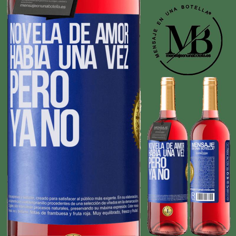 24,95 € Envoi gratuit | Vin rosé Édition ROSÉ Roman d'amour. Il était une fois, mais pas plus Étiquette Bleue. Étiquette personnalisable Vin jeune Récolte 2020 Tempranillo