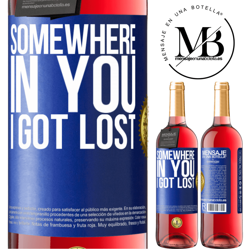 24,95 € Free Shipping   Rosé Wine ROSÉ Edition Somewhere in you I got lost Blue Label. Customizable label Young wine Harvest 2020 Tempranillo