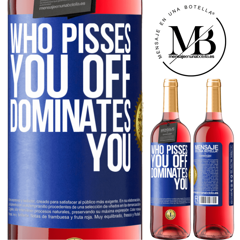 24,95 € Free Shipping   Rosé Wine ROSÉ Edition Who pisses you off, dominates you Blue Label. Customizable label Young wine Harvest 2020 Tempranillo