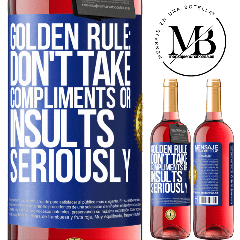 24,95 € Free Shipping | Rosé Wine ROSÉ Edition Golden rule: don't take compliments or insults seriously Blue Label. Customizable label Young wine Harvest 2020 Tempranillo