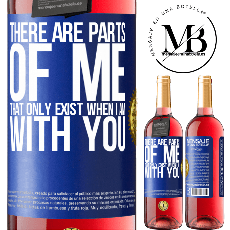 24,95 € Free Shipping   Rosé Wine ROSÉ Edition There are parts of me that only exist when I am with you Blue Label. Customizable label Young wine Harvest 2020 Tempranillo
