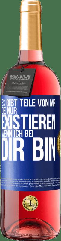 24,95 € Kostenloser Versand | Roséwein ROSÉ Ausgabe Es gibt Teile von mir, die nur existieren, wenn ich bei dir bin Blaue Markierung. Anpassbares Etikett Junger Wein Ernte 2020 Tempranillo