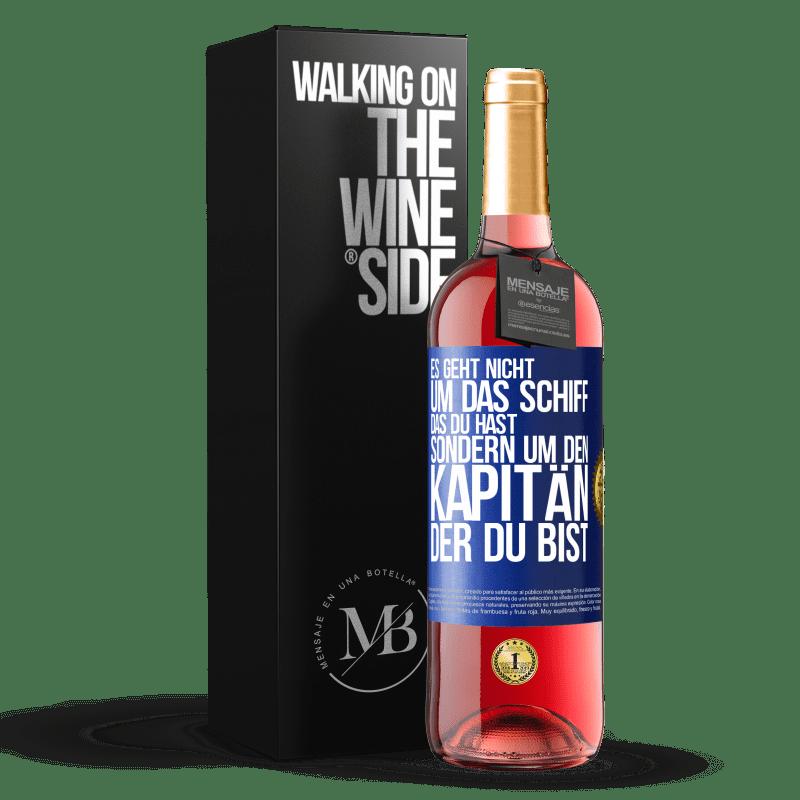 24,95 € Kostenloser Versand | Roséwein ROSÉ Ausgabe Es geht nicht um das Schiff, das Sie haben, sondern um den Kapitän, den Sie sind Blaue Markierung. Anpassbares Etikett Junger Wein Ernte 2020 Tempranillo