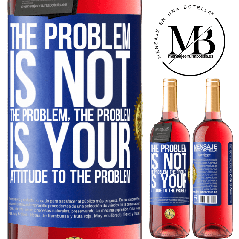 24,95 € Free Shipping | Rosé Wine ROSÉ Edition The problem is not the problem. The problem is your attitude to the problem Blue Label. Customizable label Young wine Harvest 2020 Tempranillo