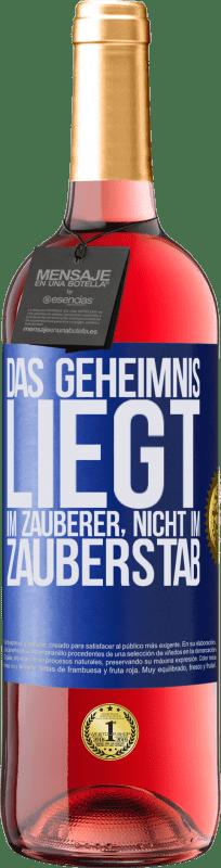 24,95 € Kostenloser Versand | Roséwein ROSÉ Ausgabe Das Geheimnis liegt im Zauberer, nicht im Zauberstab Blaue Markierung. Anpassbares Etikett Junger Wein Ernte 2020 Tempranillo
