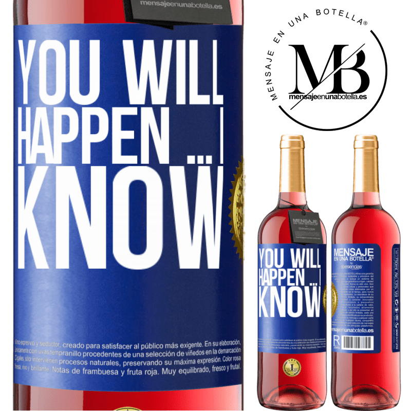 24,95 € Free Shipping   Rosé Wine ROSÉ Edition You will happen ... I know Blue Label. Customizable label Young wine Harvest 2020 Tempranillo