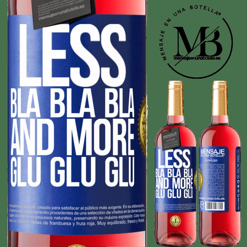 24,95 € Free Shipping | Rosé Wine ROSÉ Edition Less Bla Bla Bla and more Glu Glu Glu Blue Label. Customizable label Young wine Harvest 2020 Tempranillo