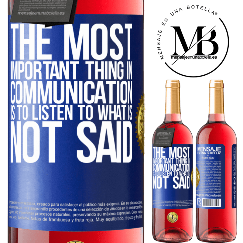24,95 € Free Shipping | Rosé Wine ROSÉ Edition The most important thing in communication is to listen to what is not said Blue Label. Customizable label Young wine Harvest 2020 Tempranillo