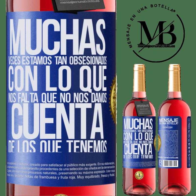 24,95 € Envoi gratuit   Vin rosé Édition ROSÉ Plusieurs fois, nous sommes tellement obsédés par ce qui nous manque, nous ne réalisons pas ce que nous avons Étiquette Bleue. Étiquette personnalisable Vin jeune Récolte 2020 Tempranillo