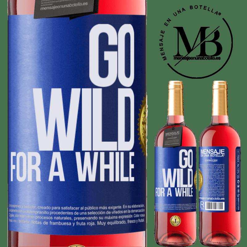 24,95 € Envoi gratuit | Vin rosé Édition ROSÉ Go wild for a while Étiquette Bleue. Étiquette personnalisable Vin jeune Récolte 2020 Tempranillo